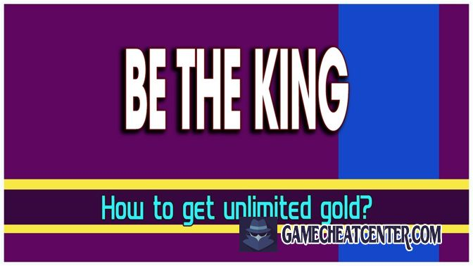 Be The King Cheat To Get Free Unlimited Gold