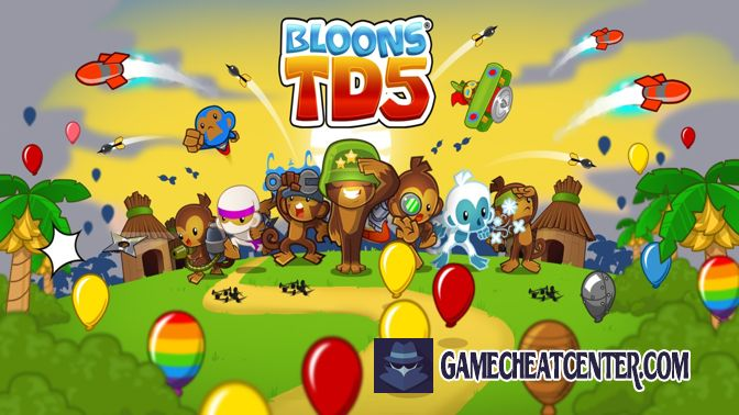 Bloons Td 5 Cheat To Get Free Unlimited Cash
