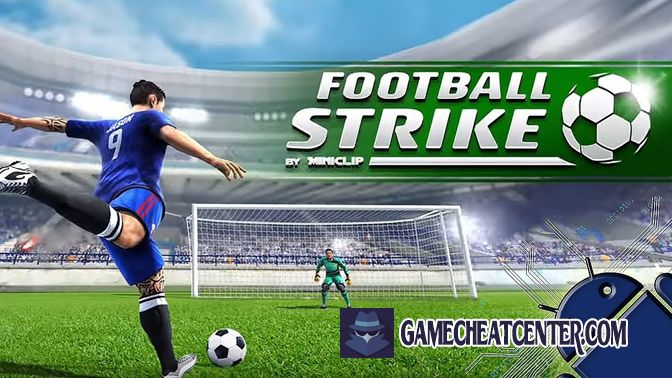 Football Strike Cheat To Get Free Unlimited Cash