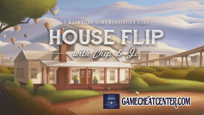 House Flip Cheat To Get Free Unlimited Money