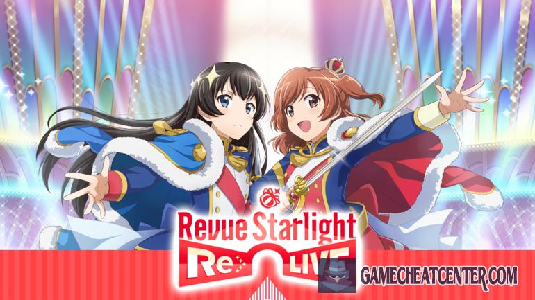 Revue Starlight Re Live Cheat To Get Free Unlimited Gems
