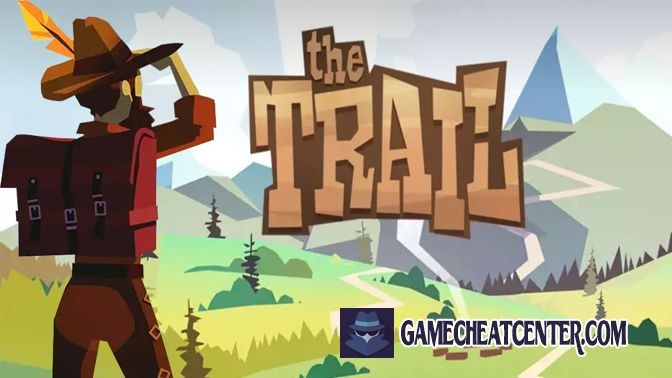 The Trail Cheat To Get Free Unlimited Money